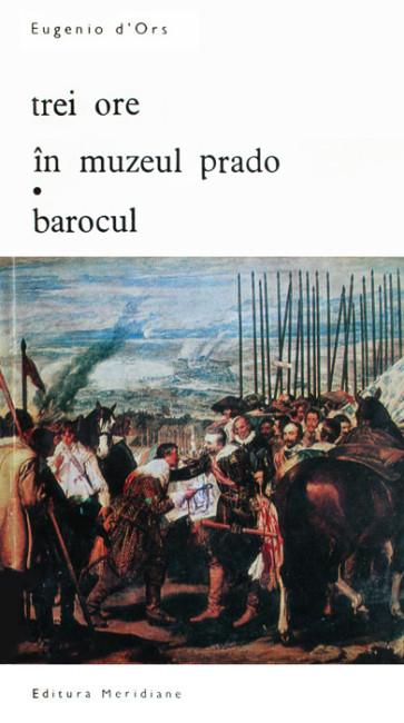 Trei ore in muzeul Prado. Barocul - Eugenio d'Ors
