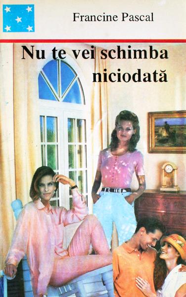 Nu te vei schimba niciodata - Francine Pascal