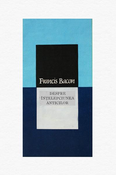 Despre intelepciunea anticilor - Francis Bacon