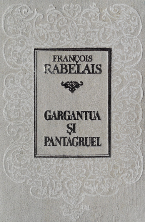 François Rabelais - Gargantua și Pantagruel