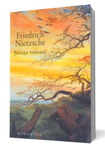 Stiinta voioasa - Friedrich Nietzsche
