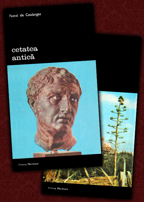 Cetatea antica (2 vol.) - Fustel de Coulanges