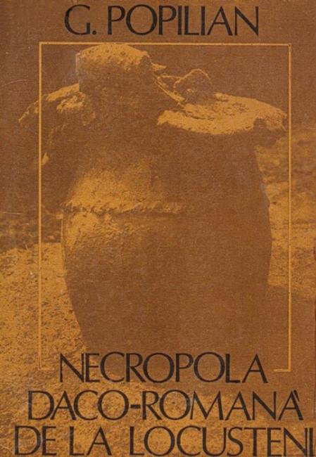 Necropola Daco-Romana de la Locusteni - G. Popilian