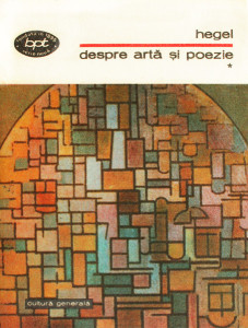 Despre arta si poezie (2 vol.) - Georg Wilhelm Friedrich Hegel