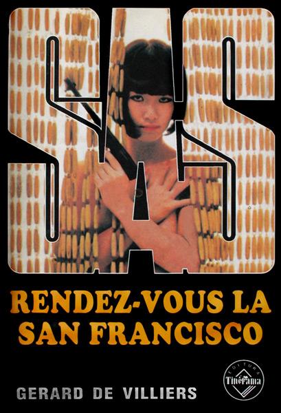 SAS: Rendez-vous la San Francisco - Gerard de Villiers
