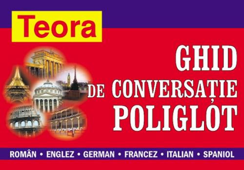 Ghid de conversatie poliglot roman - englez - german - francez - italian - spaniol - ***