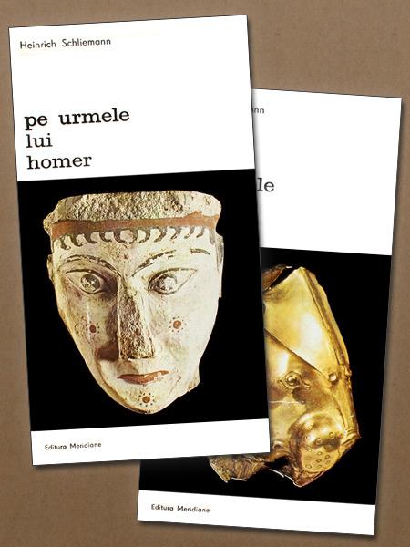 Pe urmele lui Homer (2 vol.) - Heinrich Schliemann