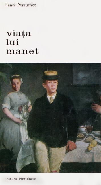 Viata lui Manet - Henri Perruchot