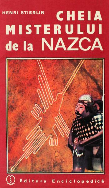 Cheia misterului de la Nazca - Henri Stierlin