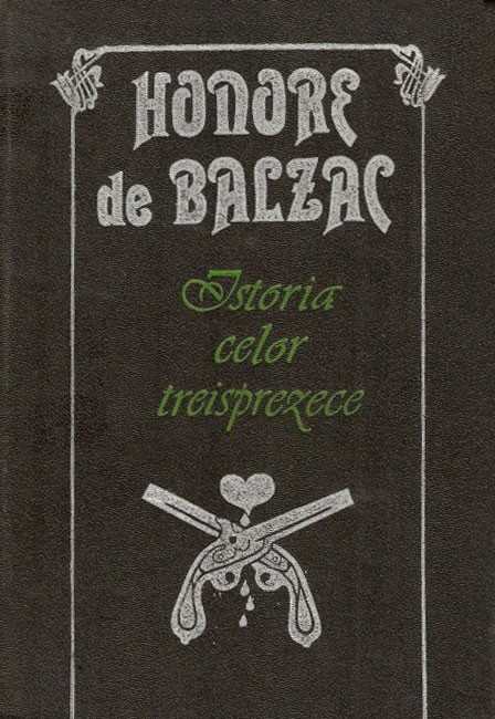 Istoria celor treisprezece - Honore De Balzac