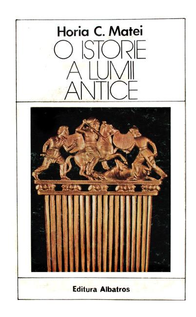 O istorie a lumii antice - Horia Matei
