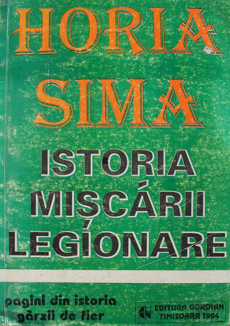Istoria Miscarii Legionare - Horia Sima