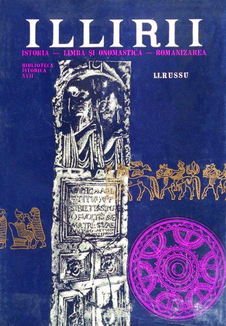 I.I. Russu - Illirii. Istoria, limba și onomastica, romanizarea