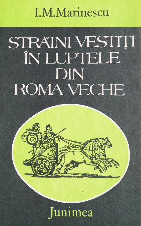Straini vestiti in luptele din Roma veche - I.M. Marinescu