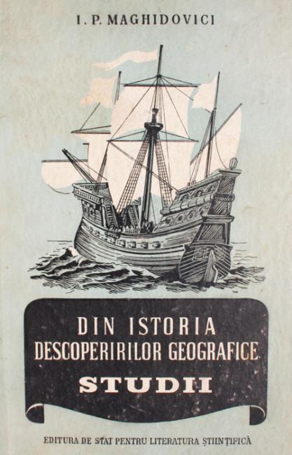 Din istoria descoperirilor geografice. Studii - I.P. Maghidovici