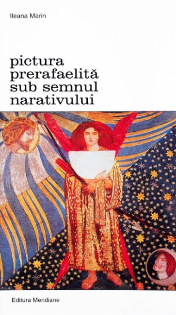 Pictura prerafaelita sub semnul narativului - Ileana Marin