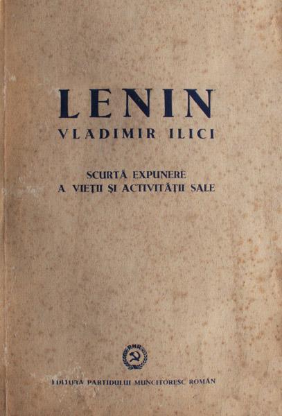 Lenin - scurta expunere a vietii si activitatii sale - Institutul Marx - Engels - Lenin
