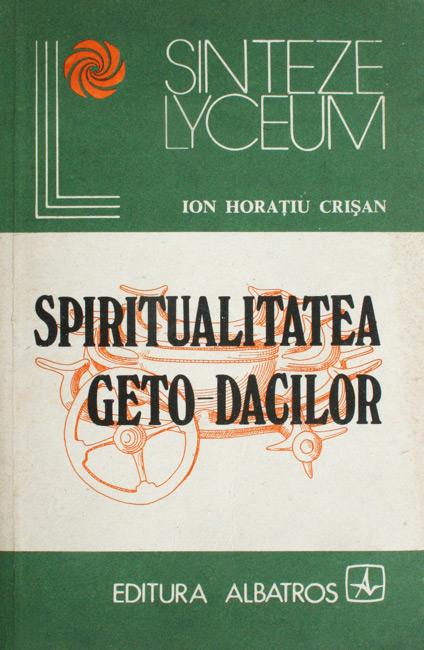 Spiritualitatea Geto-Dacilor - Ion Horatiu Crisan