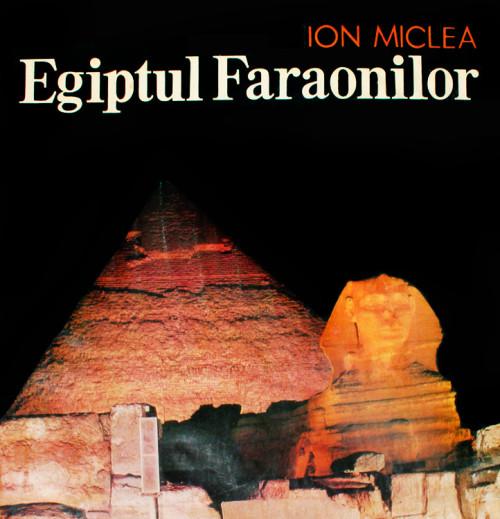 Egiptul faraonilor - Ion Miclea