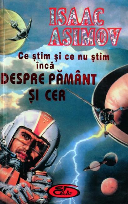 Ce stim si ce nu stim inca despre pamant si cer - Isaac Asimov