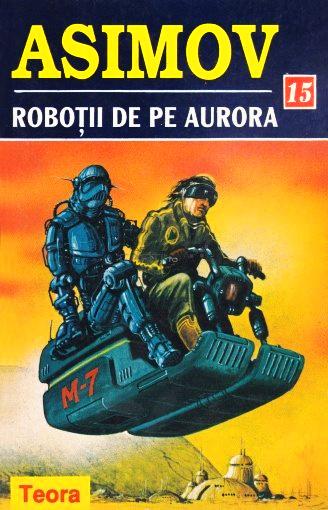 Isaac Asimov - Robotii de pe Aurora