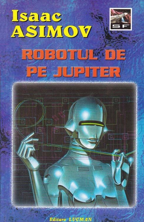 Isaac Asimov - Robotul de pe Jupiter