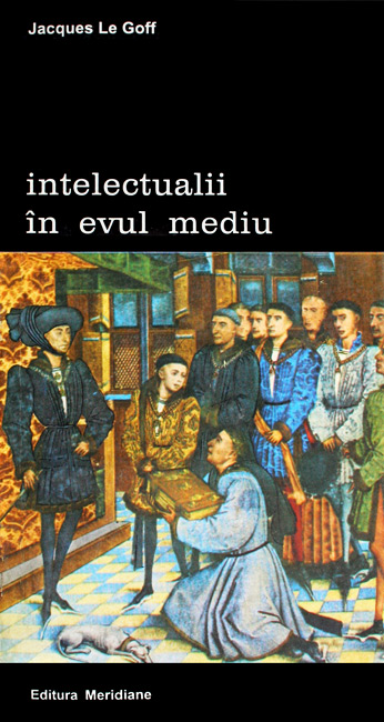 Intelectualii in Evul Mediu - Jacques Le Goff