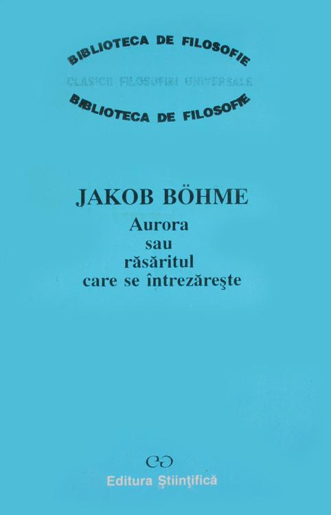 Aurora sau rasaritul care se intrezareste - Jakob Bohme