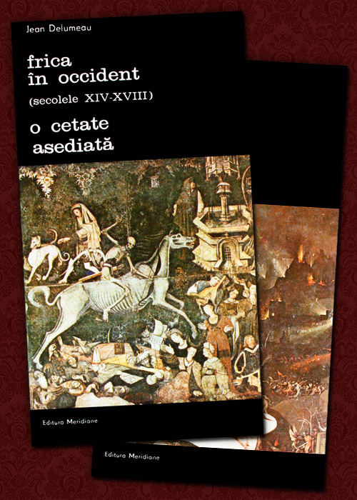 Frica in Occident (secolele XIV-XVIII). O cetate asediata (2 vol.) - Jean Delumeau