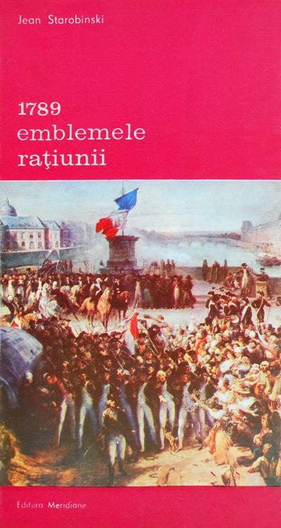 1789. Emblemele ratiunii - Jean Starobinski