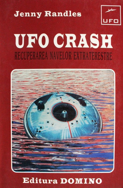 UFO Crash: recuperarea navelor extraterestre - Jenny Randles
