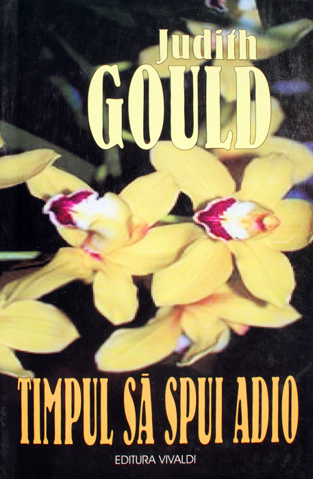 Timpul sa spui adio - Judith Gould