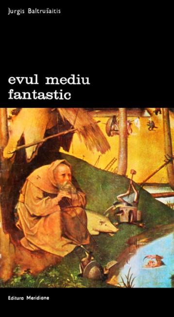 Evul Mediu fantastic - Jurgis Baltrusaitis