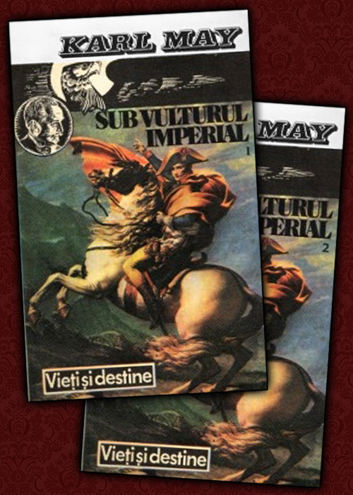 Sub vulturul imperial (2 vol.) - Karl May