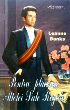 Pentru placerea Altetei Sale Regale - Leanne Banks