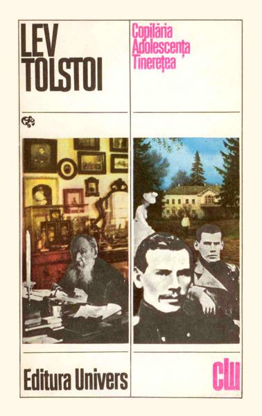 Copilaria. Adolescenta. Tineretea - Lev Tolstoi