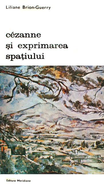 Cezanne si exprimarea spatiului - Liliane Brion-Guerry