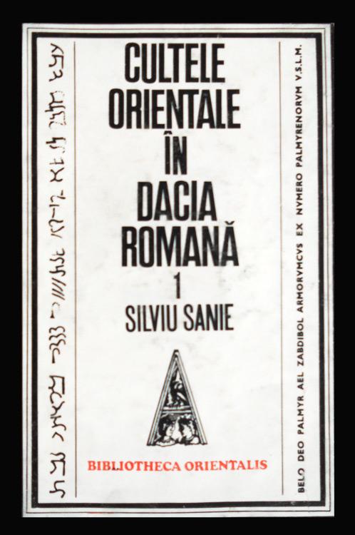 Cultele orientale in Dacia romana - Liviu Sanie