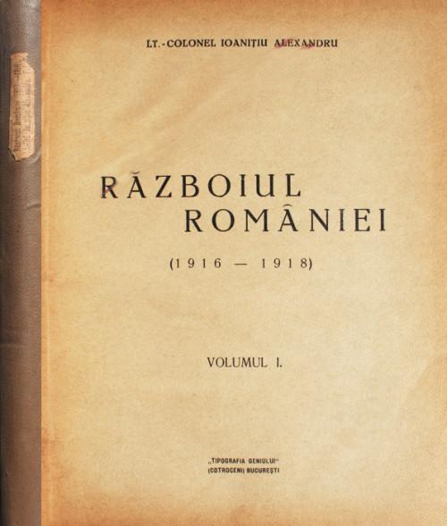 Razboiul Romaniei: 1916-1918 (editia princeps
