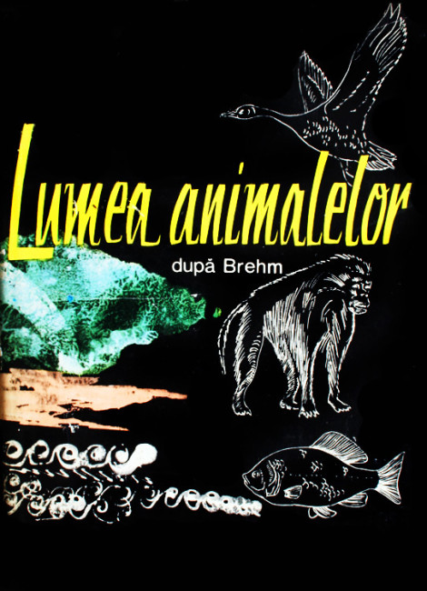 Lumea animalelor (dupa Brehm) -
