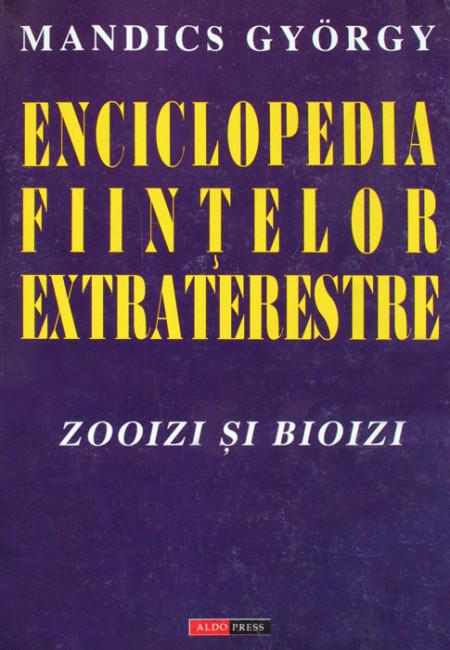 Enciclopedia fiintelor extraterestre: Zooizi si bioizi - Mandics Gyorgy