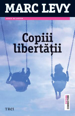 Copiii libertatii - Marc Levy