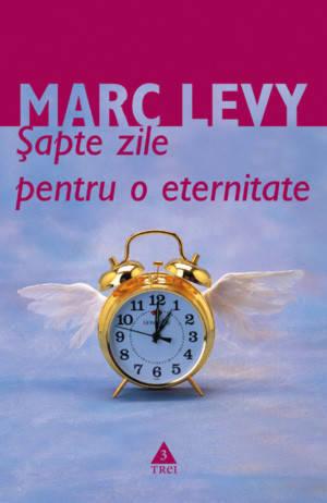 Sapte zile pentru o eternitate - Marc Levy