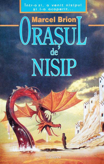 Orasul de nisip - Marcel Brion
