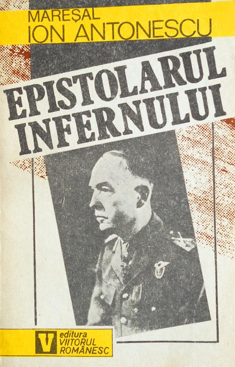 Epistolarul infernului - Maresal Ion Antonescu