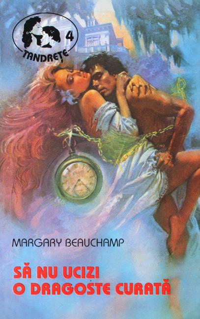 Sa nu ucizi o dragoste curata - Margary Beauchamp