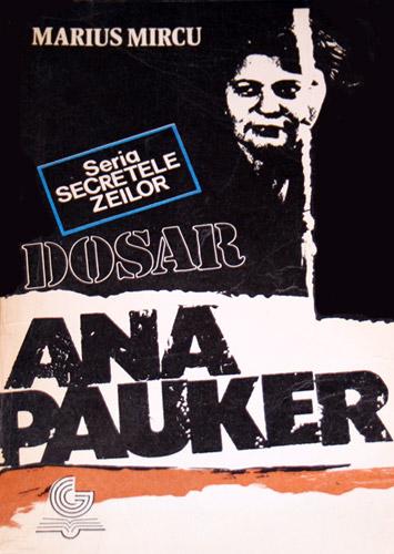 Dosar Ana Pauker - Marius Mircu