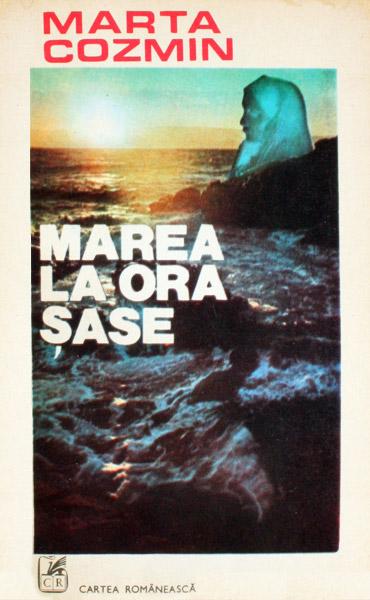 Marea la ora sase - Marta Cozmin