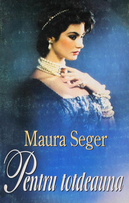 Pentru totdeauna - Maura Seger