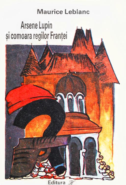 Arsene Lupin si comoara regilor Frantei - Maurice Leblanc